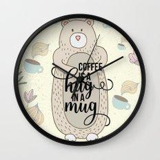 Coffee is a hug in a mug - Bear hug - Coffee Lover Wall Clock