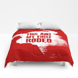 This Ain't My First Rodeo Comforters