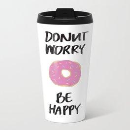 Donut Worry Be Happy Illustration Metal Travel Mug