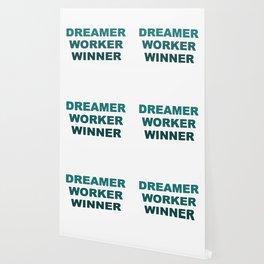 Dreamer Worker Winner - Dream.Work.Win - Inspirational - 57 Montgomery Ave Wallpaper