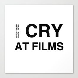 Cry At Films Canvas Print