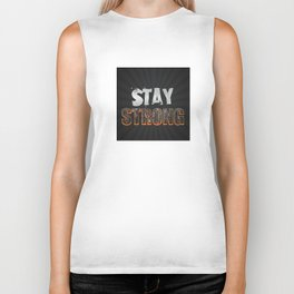 Stay Strong Quote Biker Tank