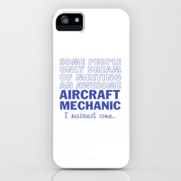 AIRCRAFT MECHANIC'S DAD iPhone Case