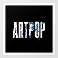 artpop Art Prints featuring ARTPOP by Greg21