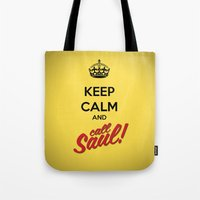 better call saul Tote Bags featuring Keep Calm and Call Saul | Better Call Saul | Breaking Bad | Saul Goodman by Tom Storrer