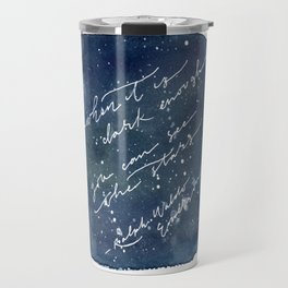 When it is dark enough, you can see the stars Travel Mug