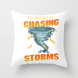 Funny I'd Rather Be Chasing Storms Hurricane Throw Pillow