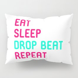Eat Sleep Drop Beat Repeat Turntable Heartbeat Pillow Sham