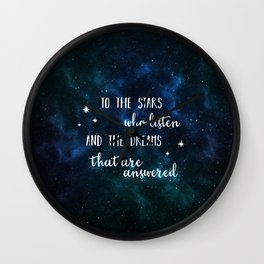 To the stars who listen and the dreams that are answered Wall Clock