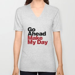 Go Ahead Make My Day Unisex V-Neck