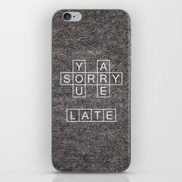 Late iPhone Skin