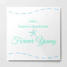 Forever a Beach Babe II Metal Print
