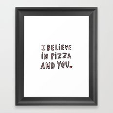 I believe in pizza and you - typography Framed Art Print