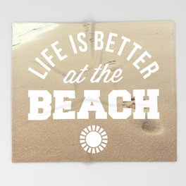 Better At The Beach Quote Throw Blanket