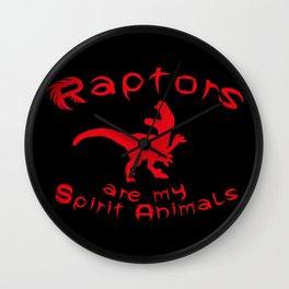 Raptors are my spirit animals Wall Clock