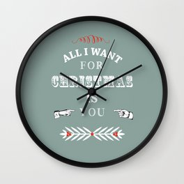 All I want for Christmas is you  Wall Clock
