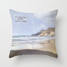 Do what you LOVE and do it often. Summer dreams Throw Pillow