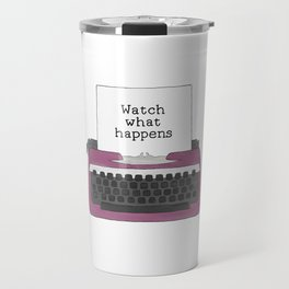 Watch What Happens Travel Mug