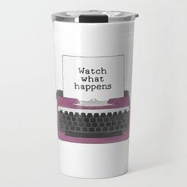 Watch What Happens Travel Mug