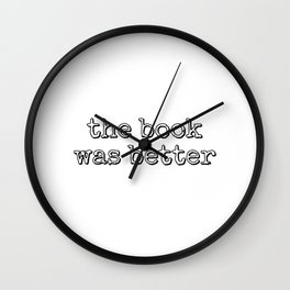 The book was better vintage typewriter text Wall Clock