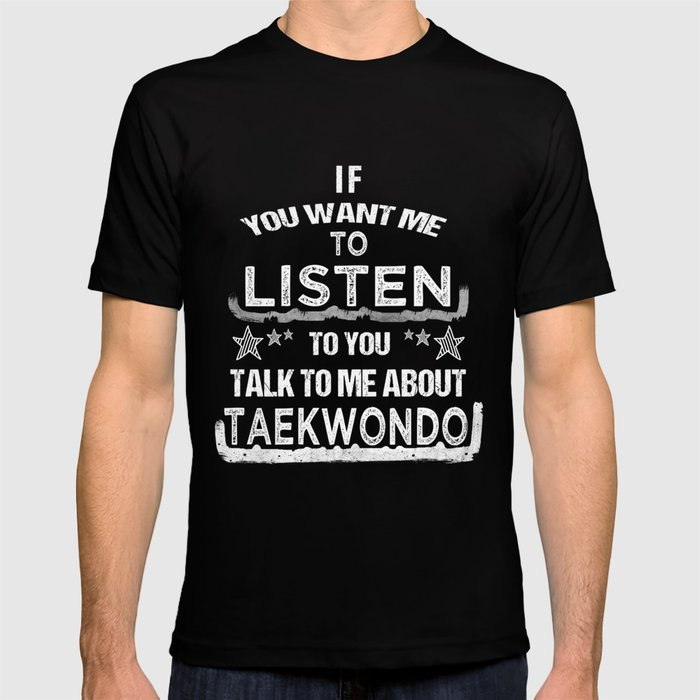 Talk Taekwondo Martial Arts Tae Kwon Do T-shirt