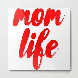 Mom Life Metal Print