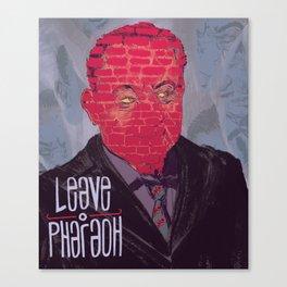 leave o Pharaoh Canvas Print