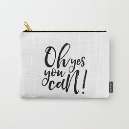 PRINTABLE Art,Oh Yes You Can,Baby Print,Nursery Decor,Kids Decor,Inspirational Quote,Printable Aleks Carry-All Pouch