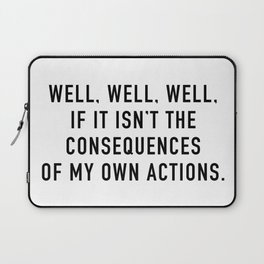 Consequences Laptop Sleeve