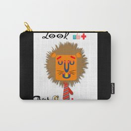 Be positive think positive the magnet lion says that.... Carry-All Pouch