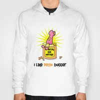 penis Hoodies featuring I Like Penis Butter by David Cuschieri