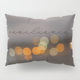 { resilience }  Pillow Sham
