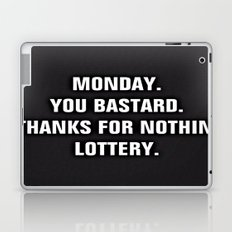 Monday You Bastard - Thanks For Nothin' Lottery Laptop & iPad Skin