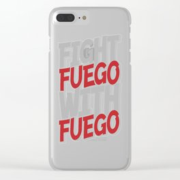 Fight Fuego With Fuego Clear iPhone Case