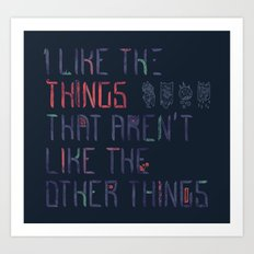 The Things I Like Art Print