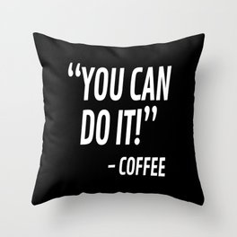 You Can Do It - Coffee (Black & White) Throw Pillow