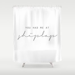You Had Me At Shiplap Shower Curtain