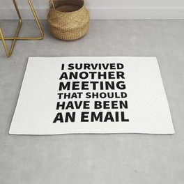 I Survived Another Meeting That Should Have Been an Email Rug