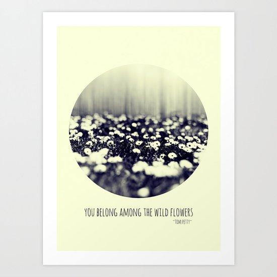 you belong among the wild flowers Art Print
