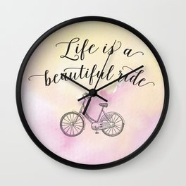 Life is a beautiful ride Wall Clock