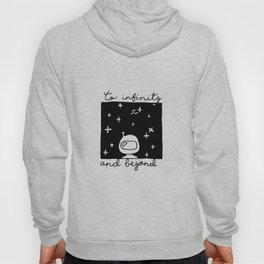 """""""To infinity and beyond"""" Hoody"""