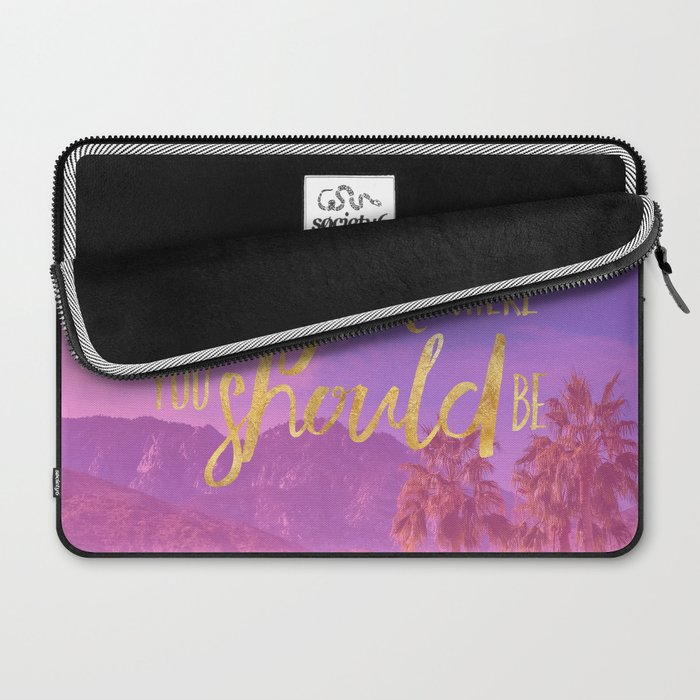 You are RIGHT where you should be. Laptop Sleeve
