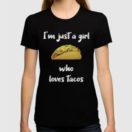 Womens I'm Just A Girl Who Loves Tacos design design T-shirt