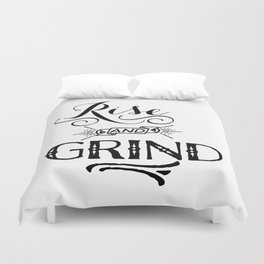 Rise and Grind  Duvet Cover