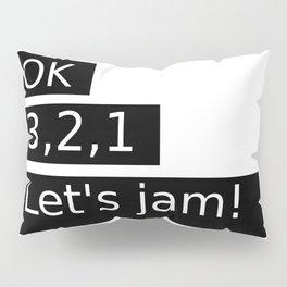 Let's Jam! Pillow Sham