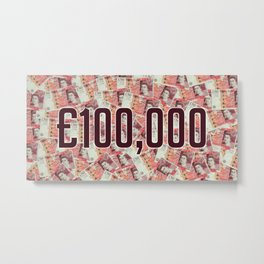 £100,000 GBP Metal Print