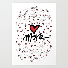 Love more Art Print