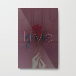 Live / Give Metal Print
