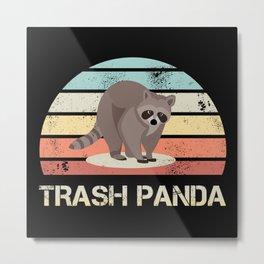 Funny Trash Panda (Racoon) Raccoon Gift Metal Print