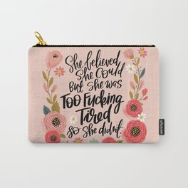 Pretty Swe*ry: She Believed She Could... Carry-All Pouch